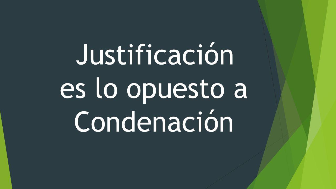 Justificación es lo opuesto a Condenación