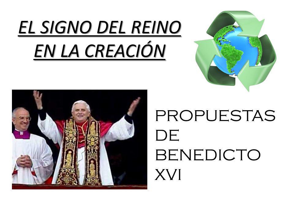EL SIGNO DEL REINO EN LA CREACIÓN PROPUESTAS DE BENEDICTO XVI