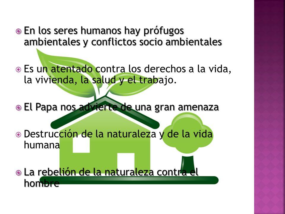 En los seres humanos hay prófugos ambientales y conflictos socio ambientales En los seres humanos hay prófugos ambientales y conflictos socio ambienta