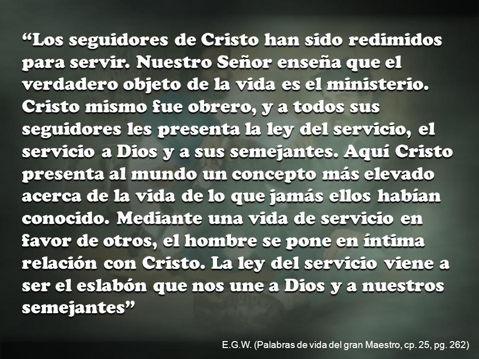 Los seguidores de Cristo han sido redimidos para servir.