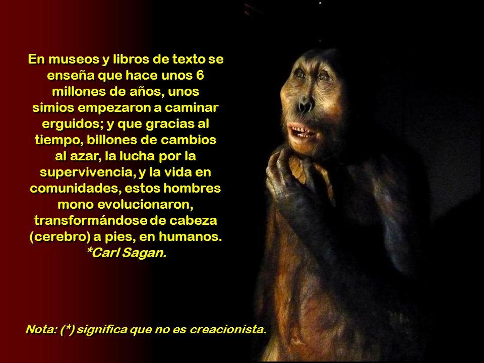Así, en vez de que el ancestro común a todos los seres vivos, sea el omnipotente, omnisciente y sabio Dios, en la teoría de la evolución, el ancestro