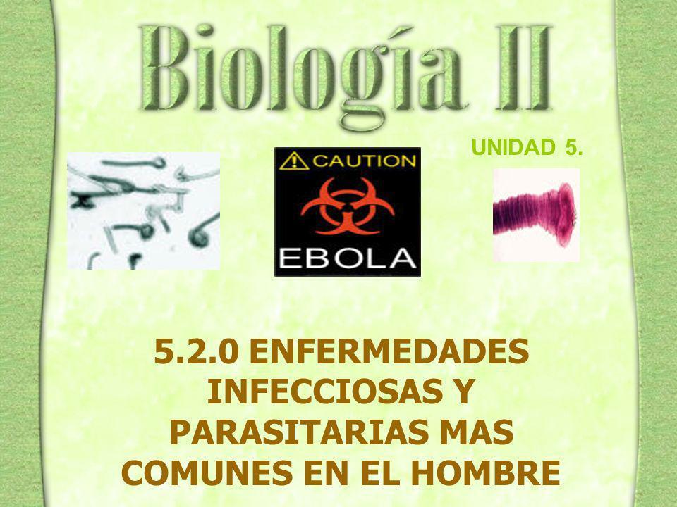 5.2.0 ENFERMEDADES INFECCIOSAS Y PARASITARIAS MAS COMUNES EN EL HOMBRE UNIDAD 5.