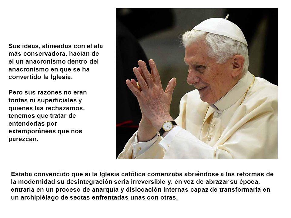 Joseph Ratzinger había pertenecido al sector más bien progresista de la Iglesia durante el Concilio Vaticano II, en el que fue asesor del cardenal Fri