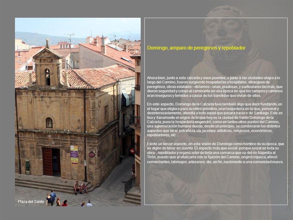 Comencemos por su aportación más conocida, la relativa al Camino o Calzada de Santiago.