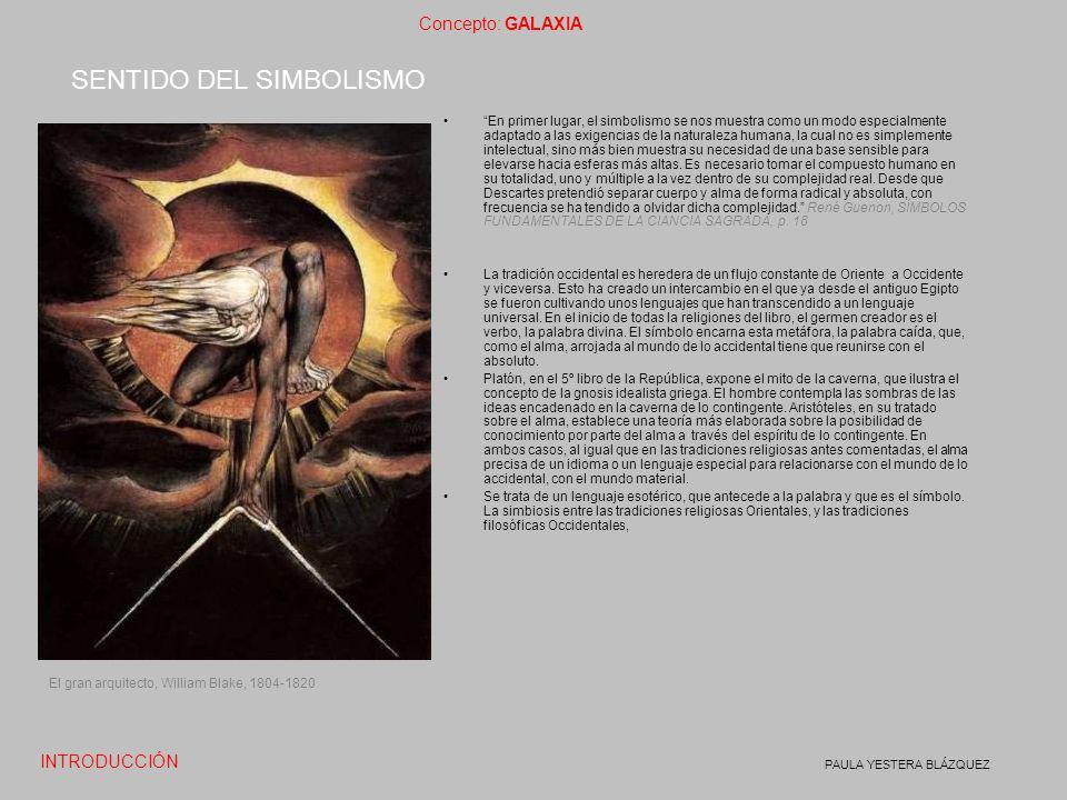 Concepto: GALAXIA PAULA YESTERA BLÁZQUEZ La alquimia tiene una lectura que se ha transmitido en diversas ramas, un de ellas eminentemente visual.