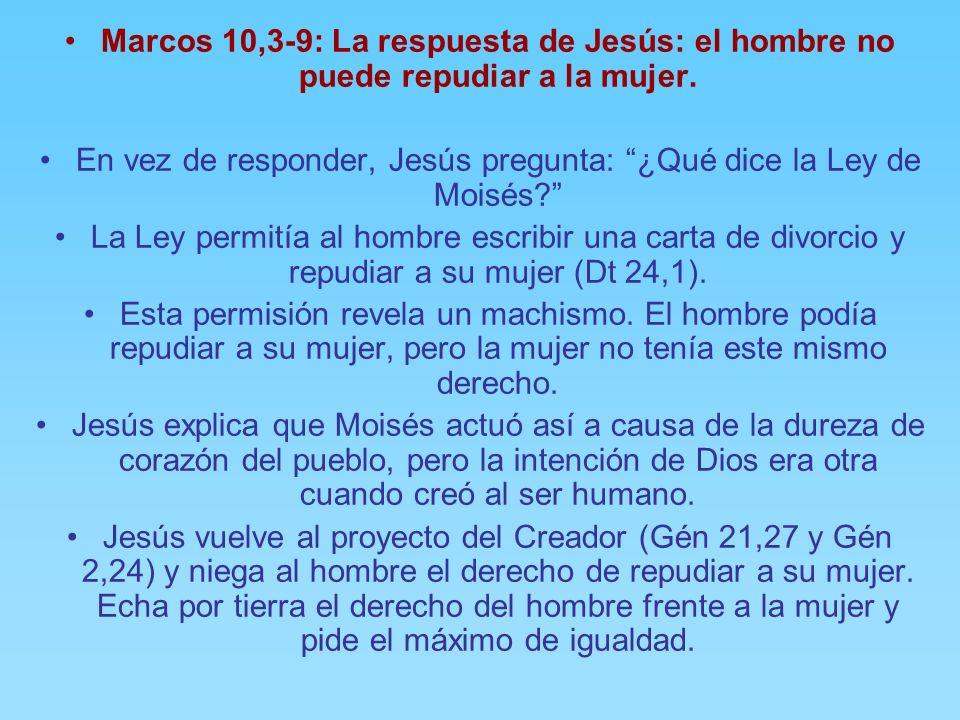 Marcos 10,1-2: La pregunta de los fariseos sobre el divorcio. La pregunta es maliciosa. Trata de poner a Jesús a prueba: ¿Es lícito al marido repudiar