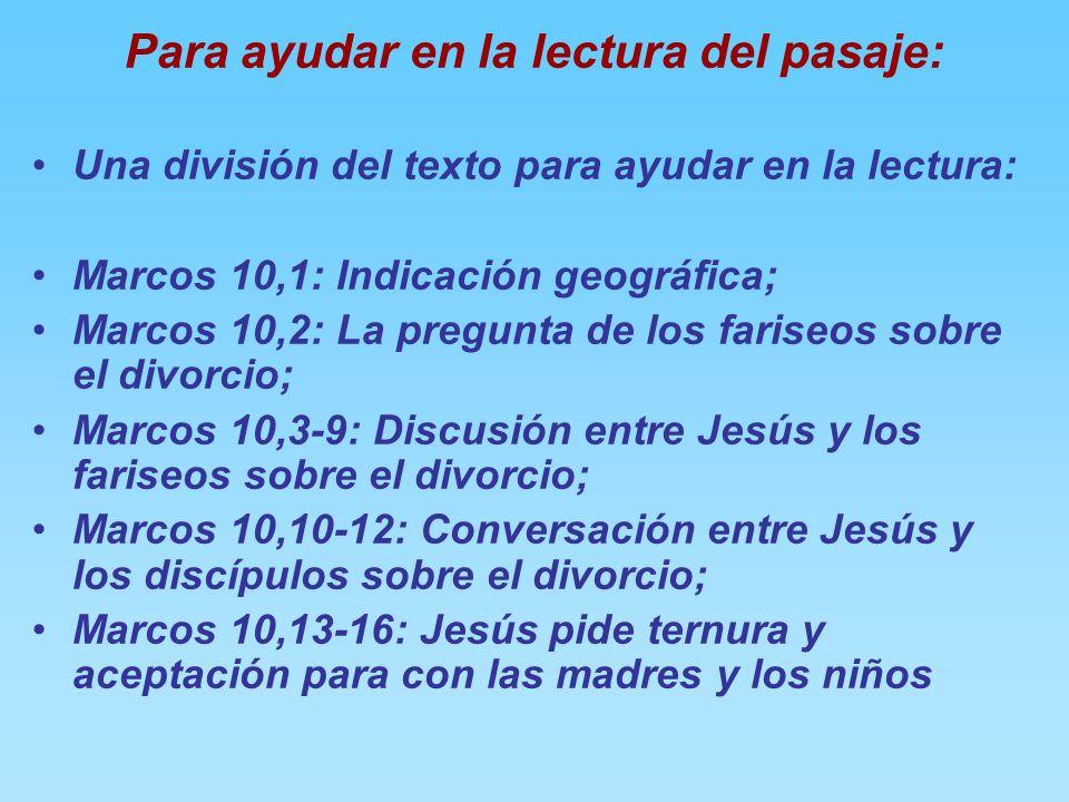 El contexto general:El contexto general: En el texto que la liturgia pone ante nosotros, Jesús da consejos sobre la relación entre el hombre y la muje