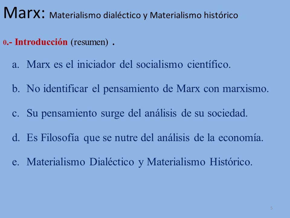 Marx: Materialismo dialéctico y Materialismo histórico a.Marx es el iniciador del socialismo científico: una forma de analizar la realidad de gran inf