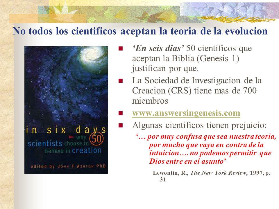 No todos los cientificos aceptan la teoria de la evolucion En seis dias 50 cientificos que aceptan la Biblia (Genesis 1) justifican por que. La Socied