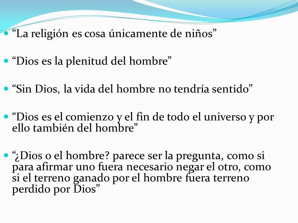 El humanismo ateo El ateísmo actual es humanista porque es el sentido de la vida y el destino del hombre lo que está en juego.