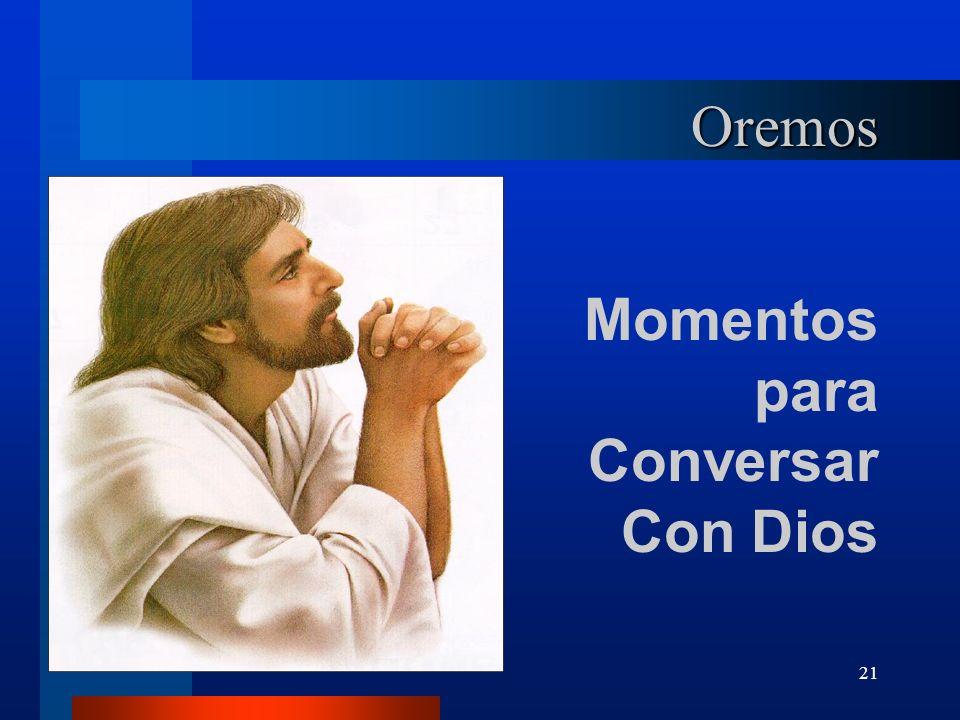 21 Oremos Momentos para Conversar Con Dios