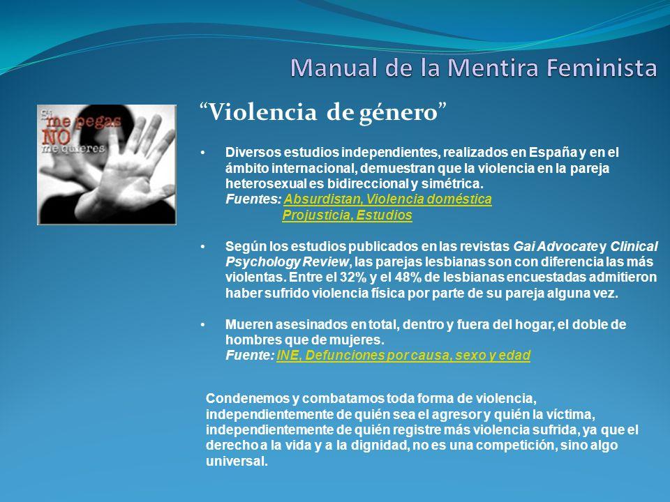Violencia de género Diversos estudios independientes, realizados en España y en el ámbito internacional, demuestran que la violencia en la pareja hete