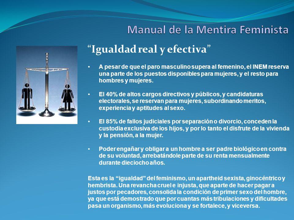 Igualdad real y efectiva A pesar de que el paro masculino supera al femenino, el INEM reserva una parte de los puestos disponibles para mujeres, y el