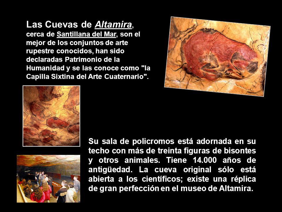 Las Cuevas de Altamira, cerca de Santillana del Mar, son el mejor de los conjuntos de arte rupestre conocidos, han sido declaradas Patrimonio de la Hu