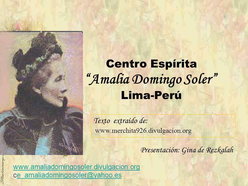Gracias Amaila,…… con tu trabajo, abnegado, sacrificio y renuncia nos das el ejemplo vivo de lo que debe ser un espírita. El espíritismo hay que estud