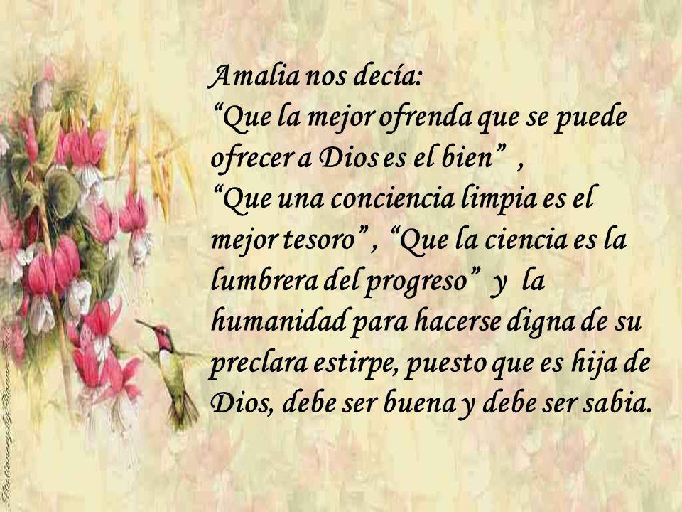 Nuestra querida Amalia Domingo Soler, fue una gran mujer, dejo a la humanidad sus escritos que han sido deleite de muchas almas, ella con su lenguaje