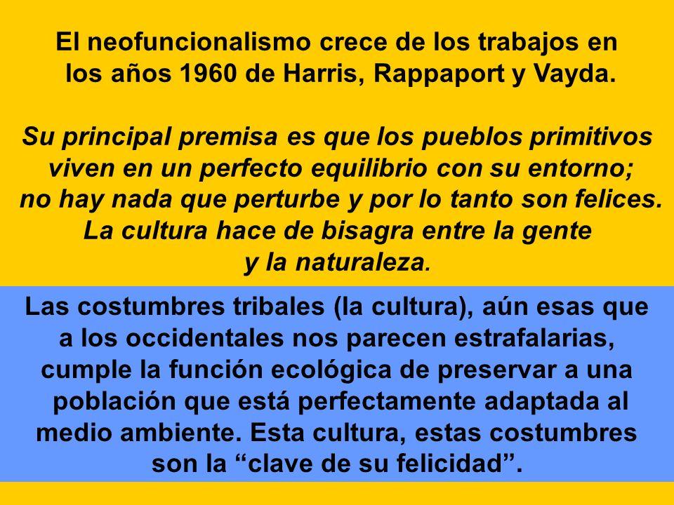 El neofuncionalismo crece de los trabajos en los años 1960 de Harris, Rappaport y Vayda.