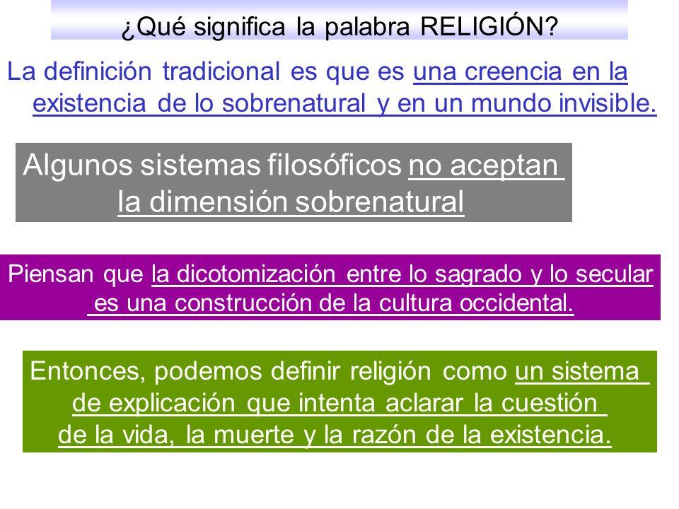 ¿Qué significa la palabra RELIGIÓN? La definición tradicional es que es una creencia en la existencia de lo sobrenatural y en un mundo invisible. Algu