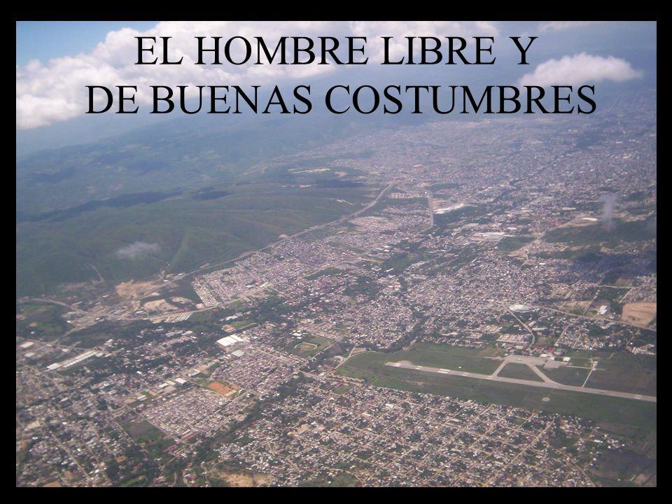 EL HOMBRE LIBRE Y DE BUENAS COSTUMBRES