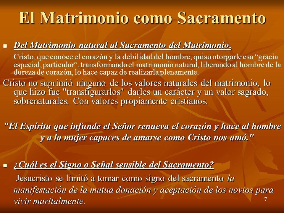 7 El Matrimonio como Sacramento Del Matrimonio natural al Sacramento del Matrimonio. Del Matrimonio natural al Sacramento del Matrimonio. Cristo, que