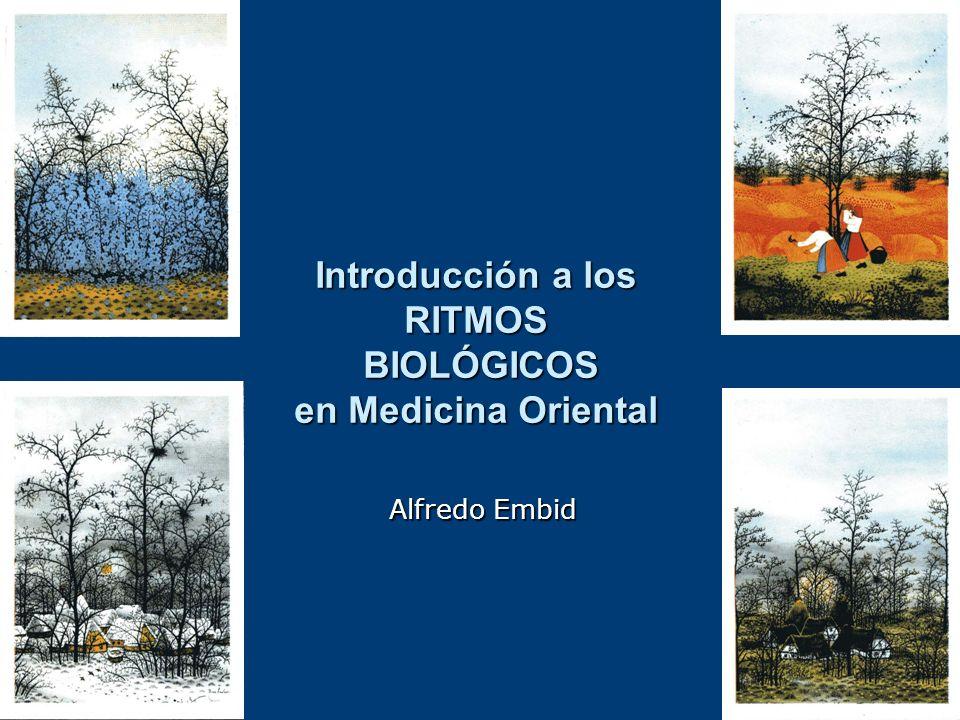 Introducción a los RITMOS BIOLÓGICOS en Medicina Oriental Alfredo Embid