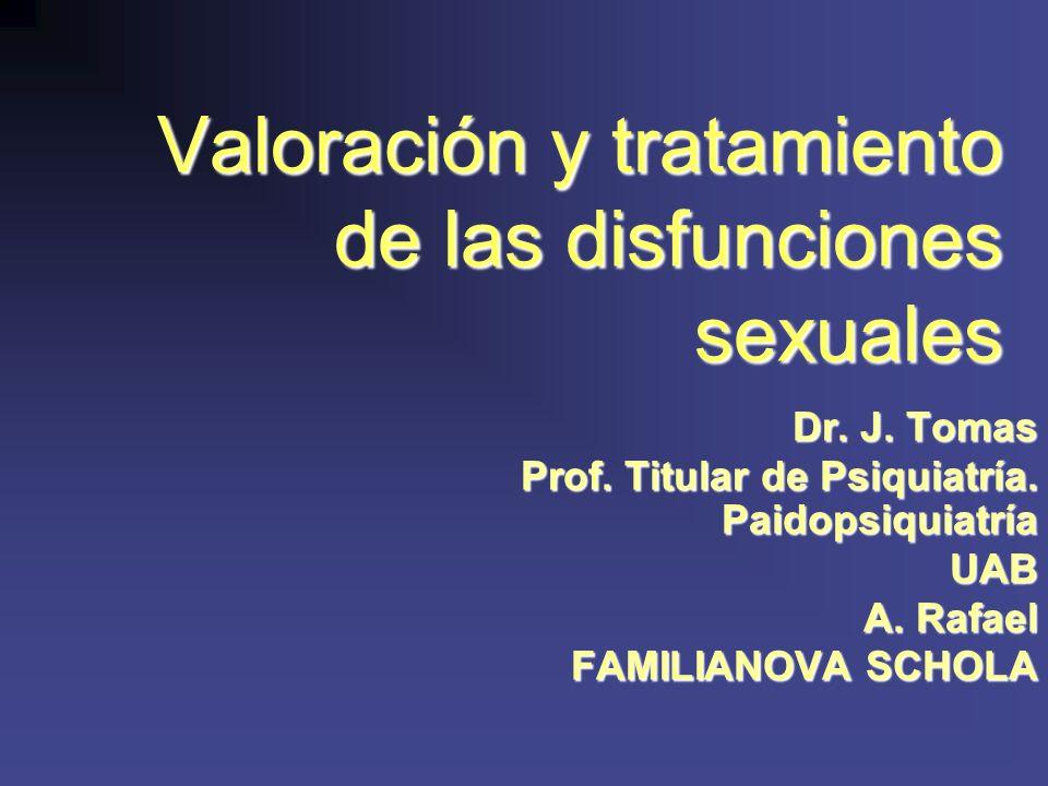 Valoración y tratamiento de las disfunciones sexuales Dr.
