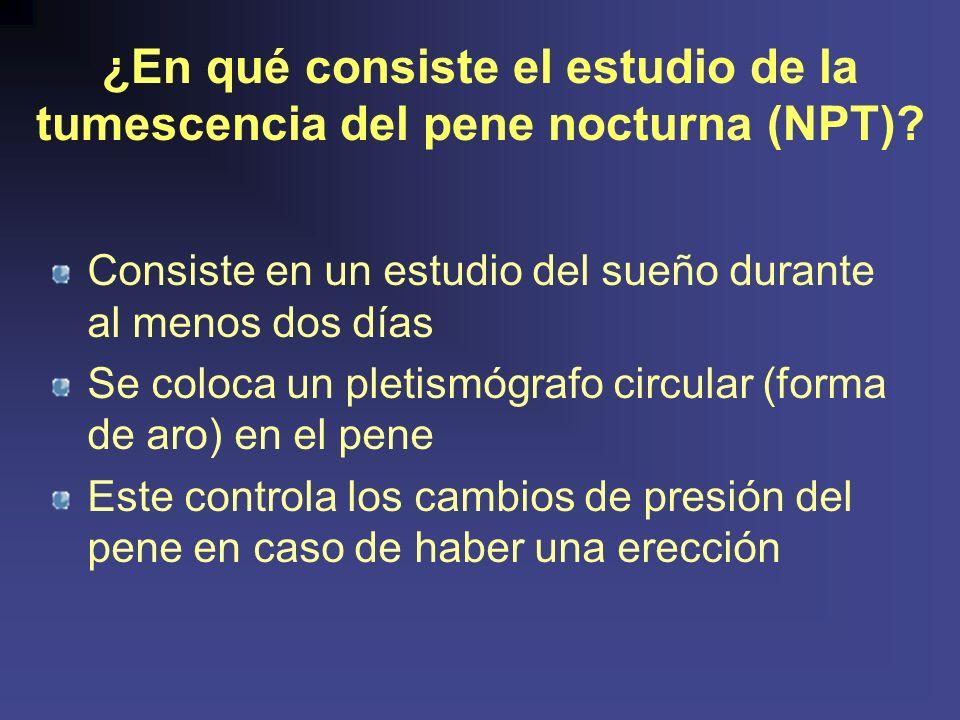 ¿En qué consiste el estudio de la tumescencia del pene nocturna (NPT).