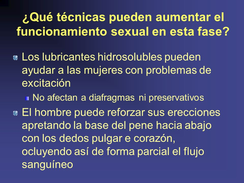 ¿Qué técnicas pueden aumentar el funcionamiento sexual en esta fase.