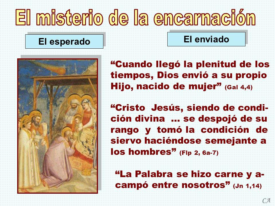 La Palabra se hizo carne y a- campó entre nosotros (Jn 1,14) Cuando llegó la plenitud de los tiempos, Dios envió a su propio Hijo, nacido de mujer (Ga