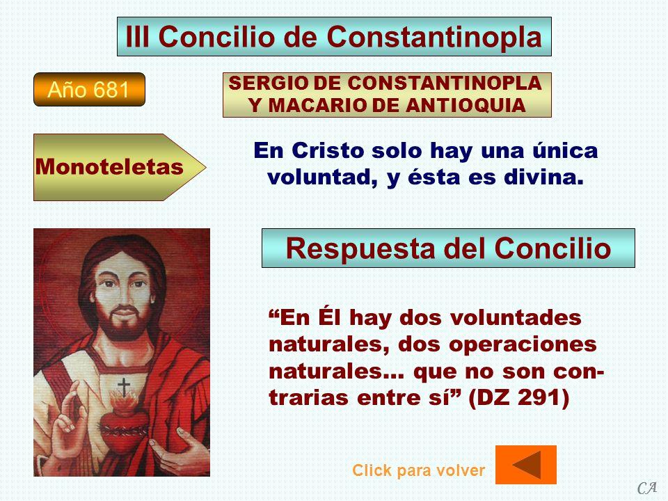 Año 681 Monoteletas SERGIO DE CONSTANTINOPLA Y MACARIO DE ANTIOQUIA En Cristo solo hay una única voluntad, y ésta es divina. En Él hay dos voluntades