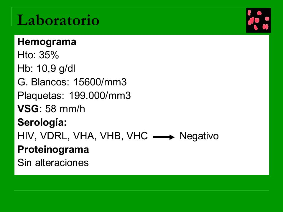 Laboratorio Hemograma Hto: 35% Hb: 10,9 g/dl G.