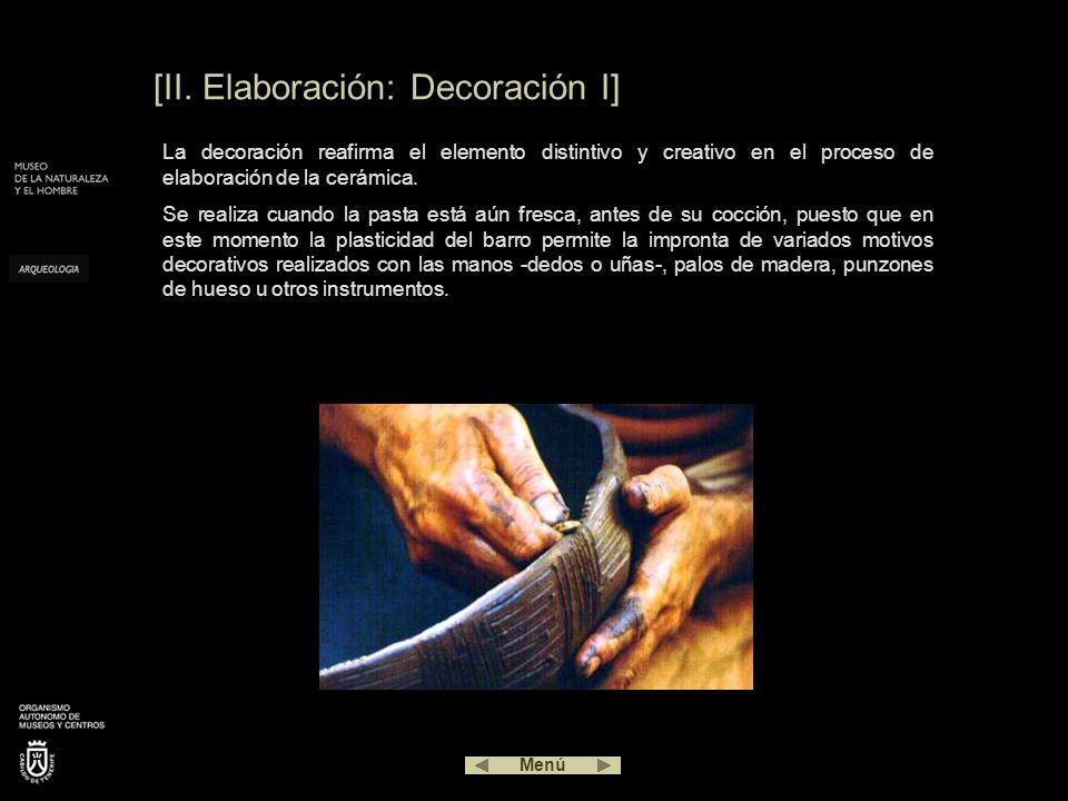 [II. Elaboración: Decoración I] La decoración reafirma el elemento distintivo y creativo en el proceso de elaboración de la cerámica. Se realiza cuand