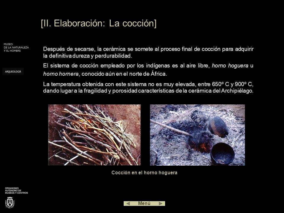 [II. Elaboración: La cocción] Después de secarse, la cerámica se somete al proceso final de cocción para adquirir la definitiva dureza y perdurabilida