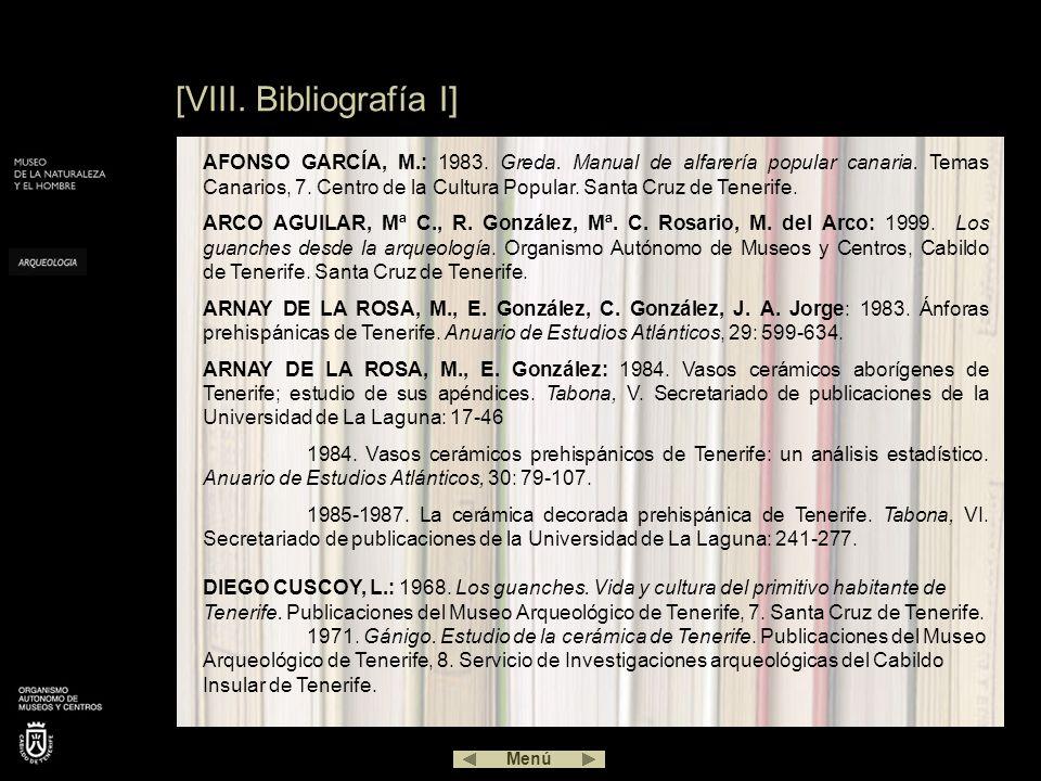 [VIII. Bibliografía I] AFONSO GARCÍA, M.: 1983. Greda. Manual de alfarería popular canaria. Temas Canarios, 7. Centro de la Cultura Popular. Santa Cru