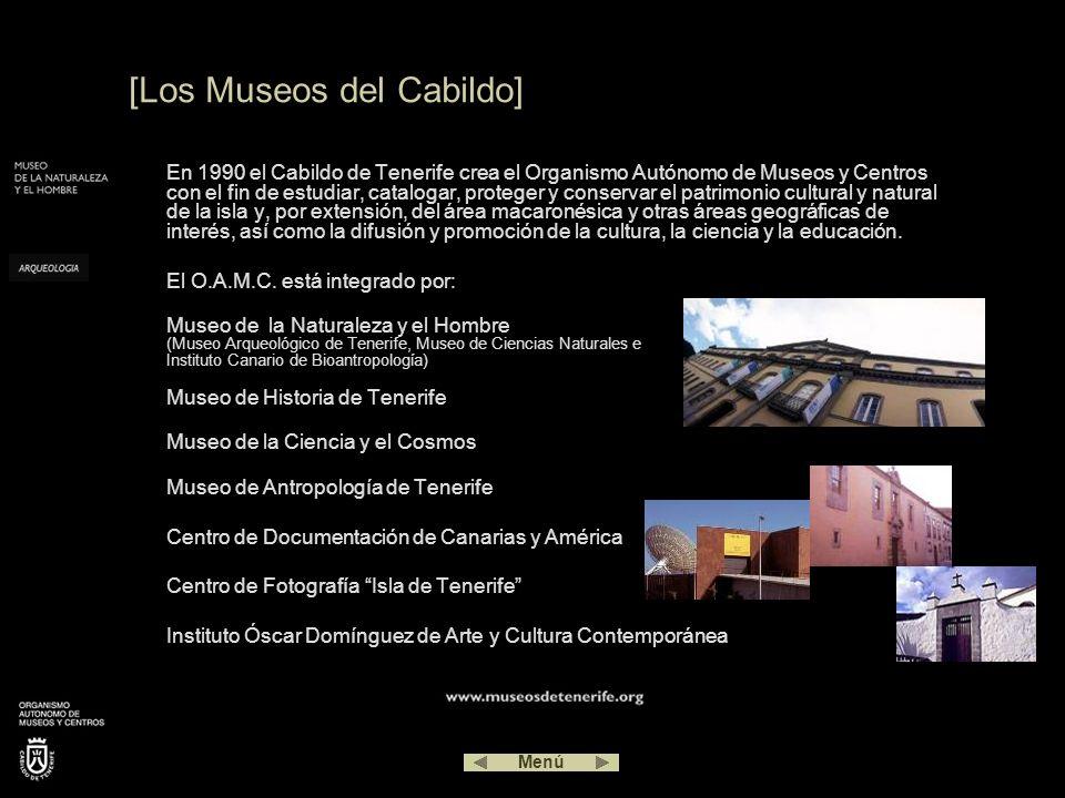 En 1990 el Cabildo de Tenerife crea el Organismo Autónomo de Museos y Centros con el fin de estudiar, catalogar, proteger y conservar el patrimonio cu
