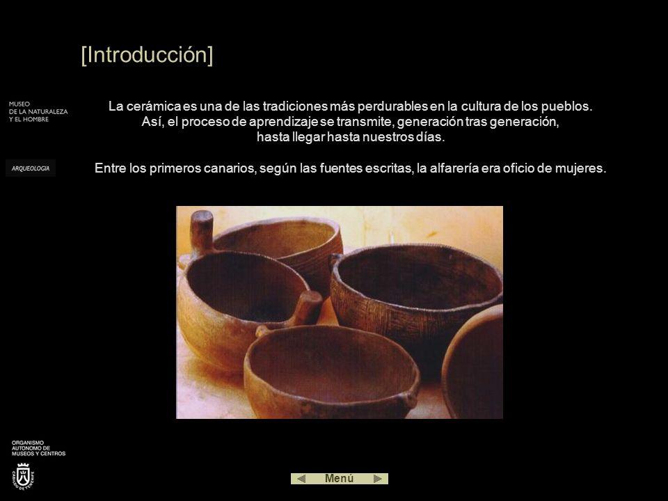 [Introducción] La cerámica es una de las tradiciones más perdurables en la cultura de los pueblos. Así, el proceso de aprendizaje se transmite, genera