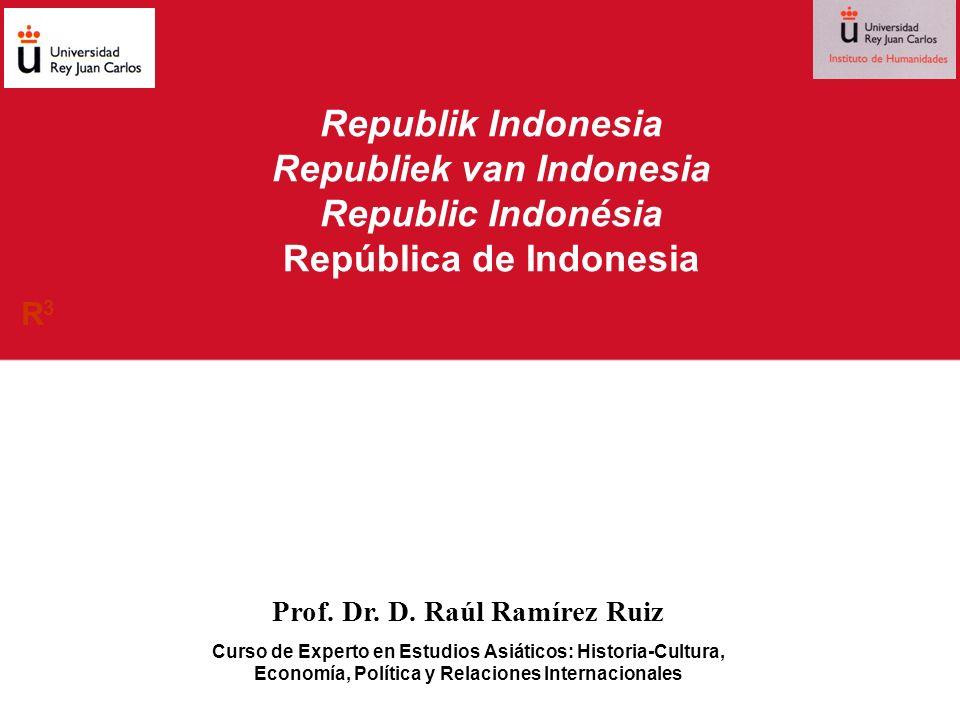 Republik Indonesia Republiek van Indonesia Republic Indonésia República de Indonesia Prof. Dr. D. Raúl Ramírez Ruiz Curso de Experto en Estudios Asiát