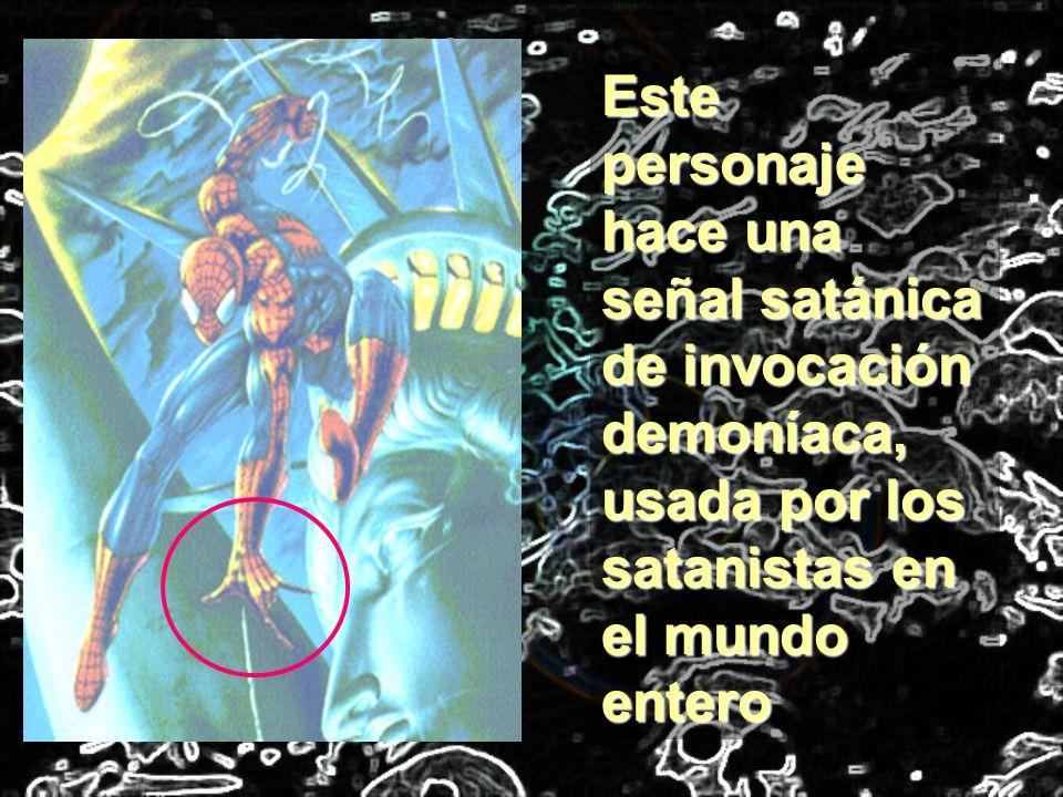 Este personaje hace una señal satánica de invocación demoníaca, usada por los satanistas en el mundo entero