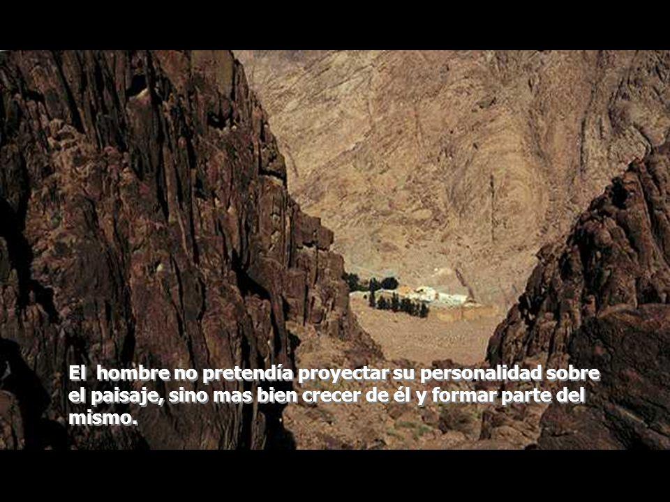 El hombre no pretendía proyectar su personalidad sobre el paisaje, sino mas bien crecer de él y formar parte del mismo.