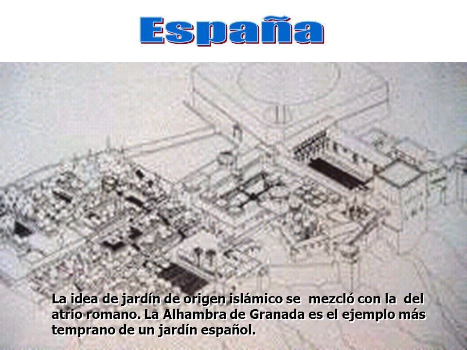 La idea de jardín de origen islámico se mezcló con la del atrio romano. La Alhambra de Granada es el ejemplo más temprano de un jardín español.