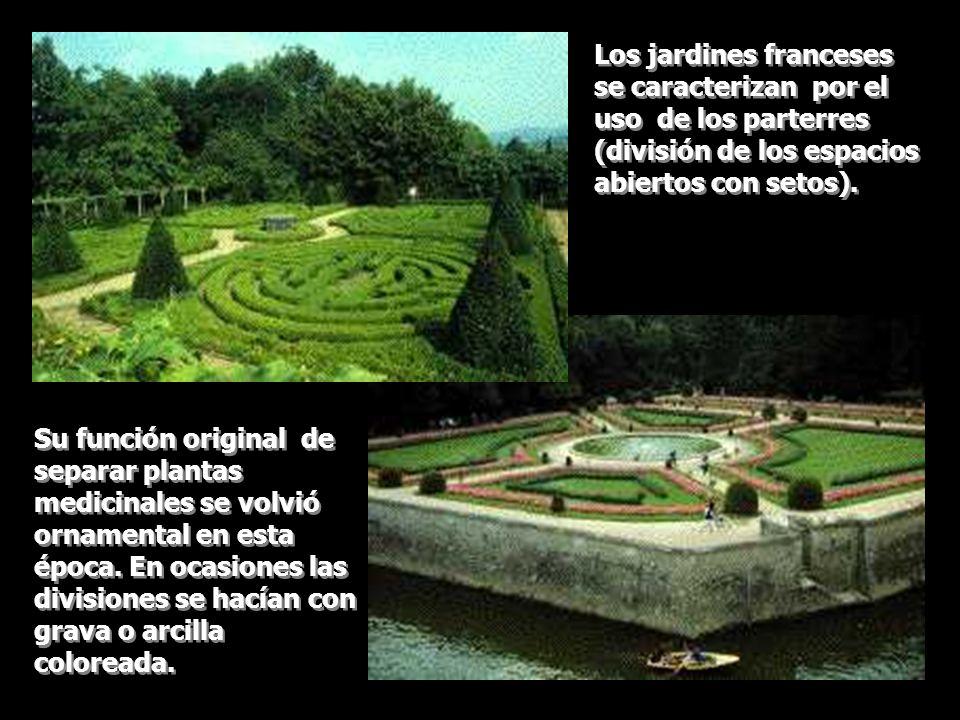 Los jardines franceses se caracterizan por el uso de los parterres (división de los espacios abiertos con setos). Su función original de separar plant