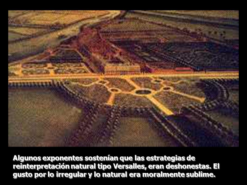 Algunos exponentes sostenían que las estrategias de reinterpretación natural tipo Versalles, eran deshonestas. El gusto por lo irregular y lo natural