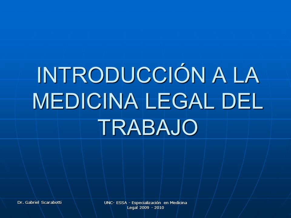 Dr.Gabriel Scarabotti UNC- ESSA - Especialización en Medicina Legal 2009 - 2010 O.I.T.