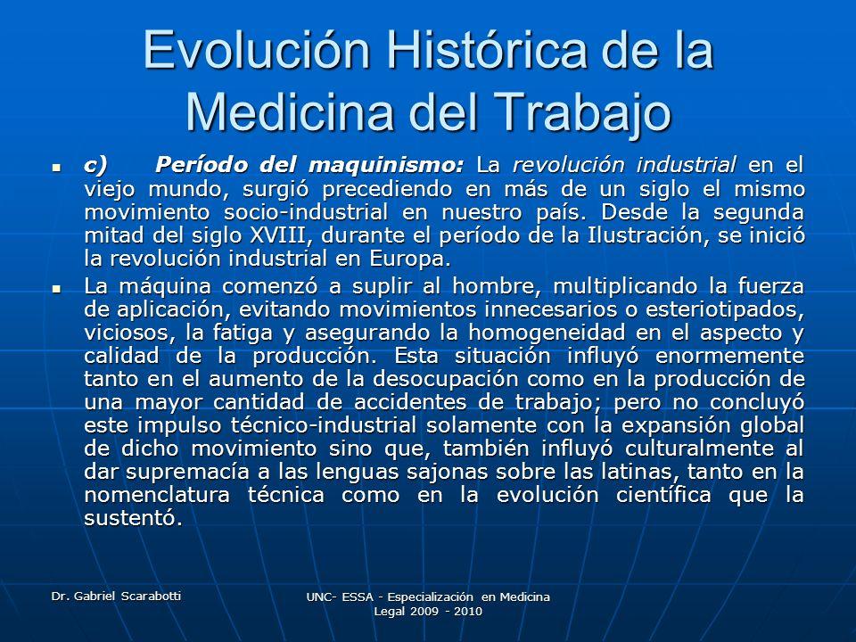 Dr. Gabriel Scarabotti UNC- ESSA - Especialización en Medicina Legal 2009 - 2010 Evolución Histórica de la Medicina del Trabajo c) Período del maquini