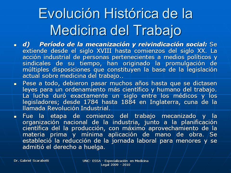 Dr. Gabriel Scarabotti UNC- ESSA - Especialización en Medicina Legal 2009 - 2010 Evolución Histórica de la Medicina del Trabajo d) Período de la mecan