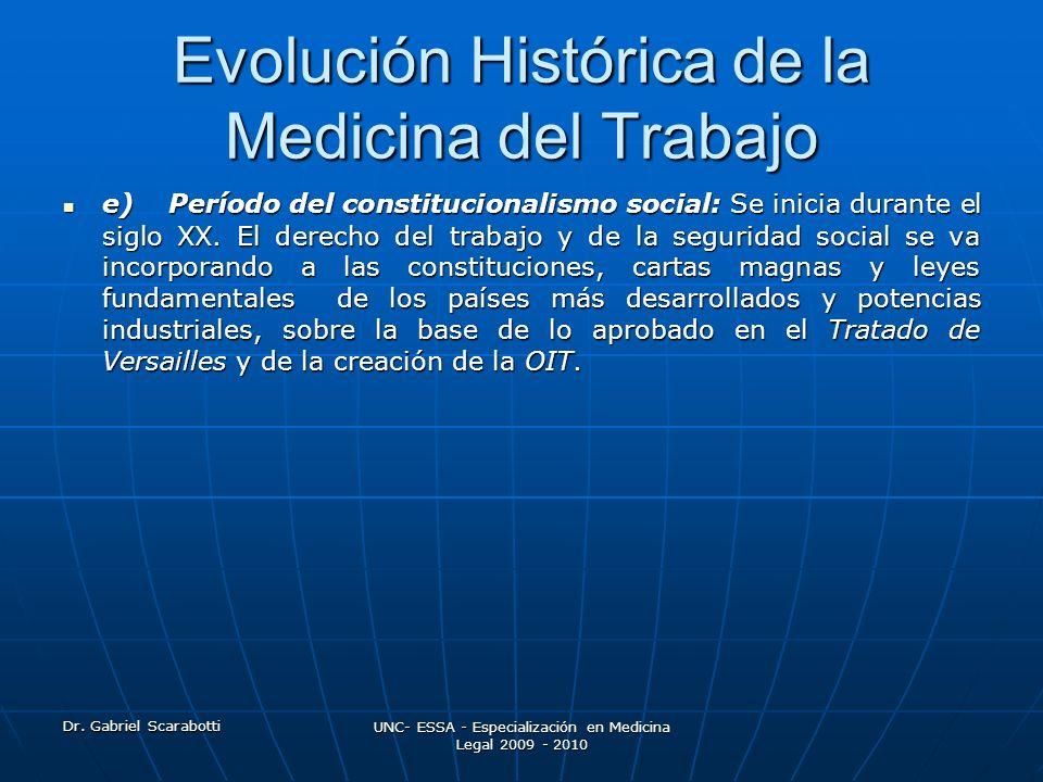 Dr. Gabriel Scarabotti UNC- ESSA - Especialización en Medicina Legal 2009 - 2010 Evolución Histórica de la Medicina del Trabajo e) Período del constit