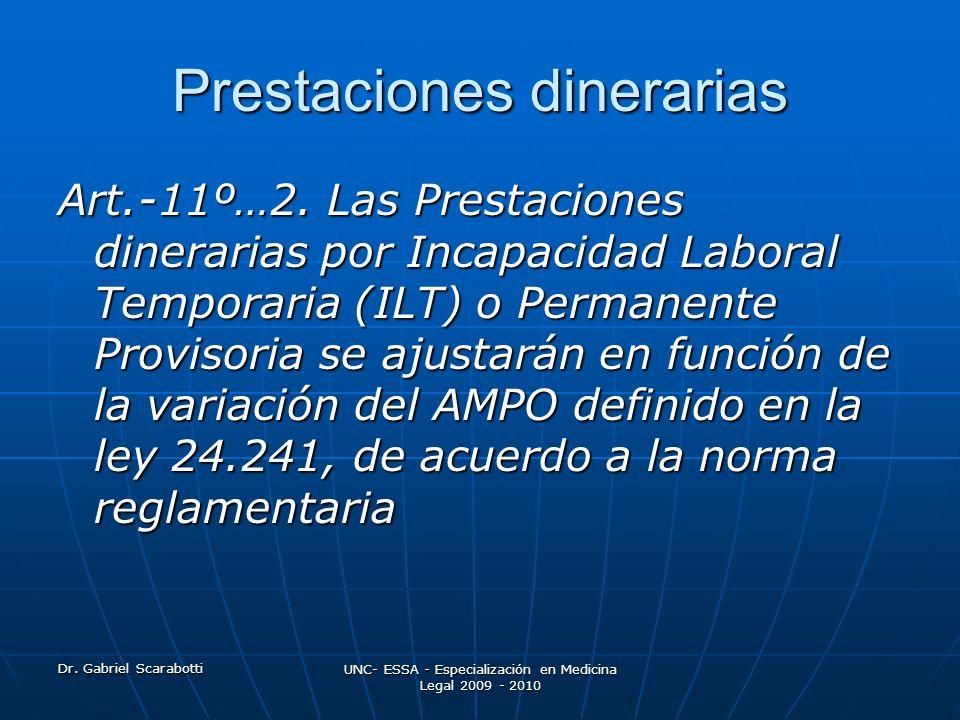 Dr. Gabriel Scarabotti UNC- ESSA - Especialización en Medicina Legal 2009 - 2010 Prestaciones dinerarias Art.-11º…2. Las Prestaciones dinerarias por I