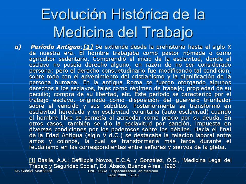 Dr. Gabriel Scarabotti UNC- ESSA - Especialización en Medicina Legal 2009 - 2010 Evolución Histórica de la Medicina del Trabajo a) Período Antiguo:[1]