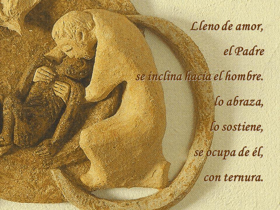 Lleno de amor, el Padre se inclina hacia el hombre.