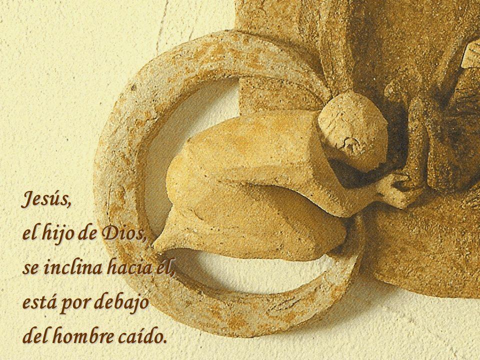 Jesús, el hijo de Dios, se inclina hacia él, está por debajo del hombre caído..